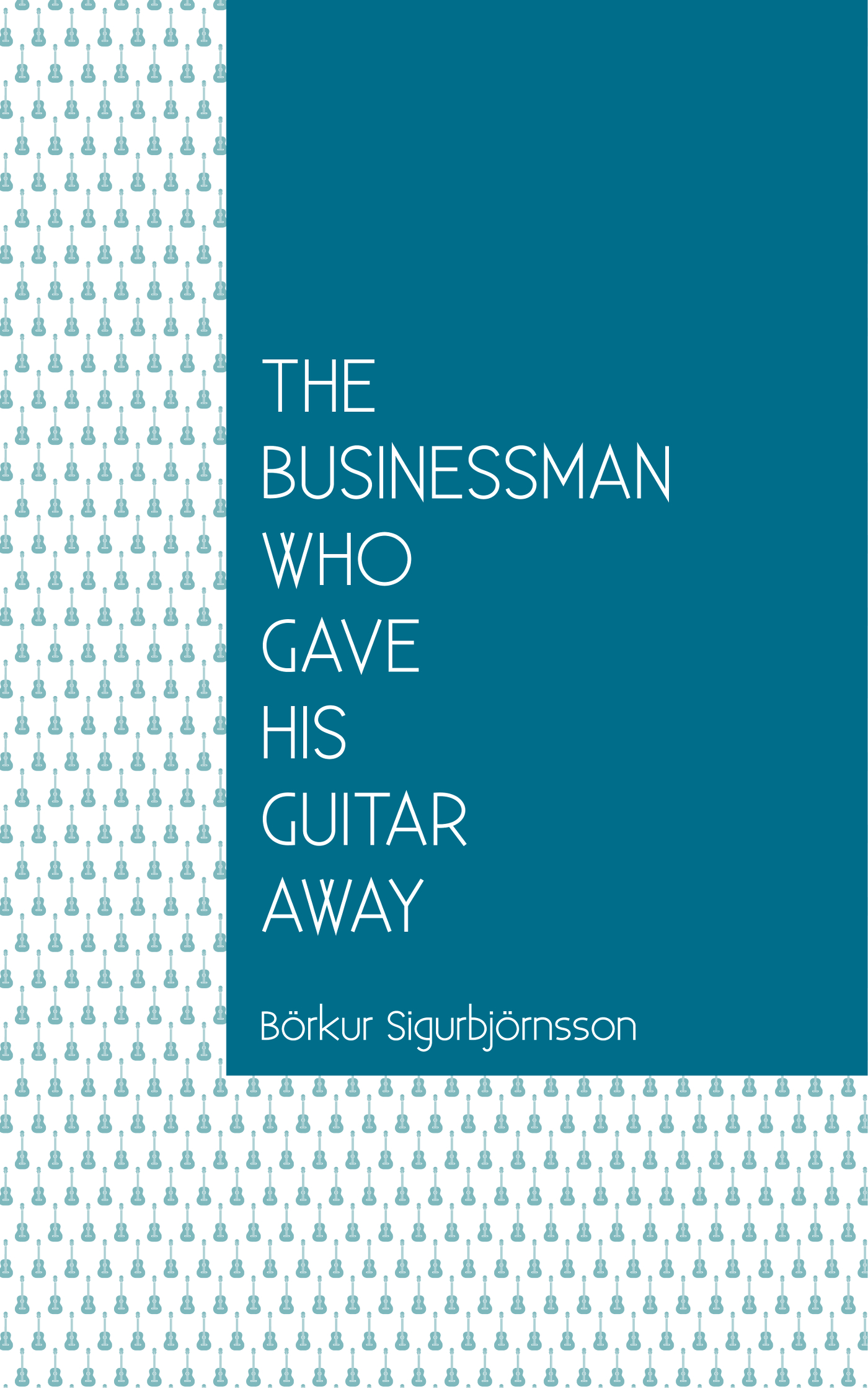 The Businessman Who Gave His Guitar Away -- Cover by Ana Piñeyro